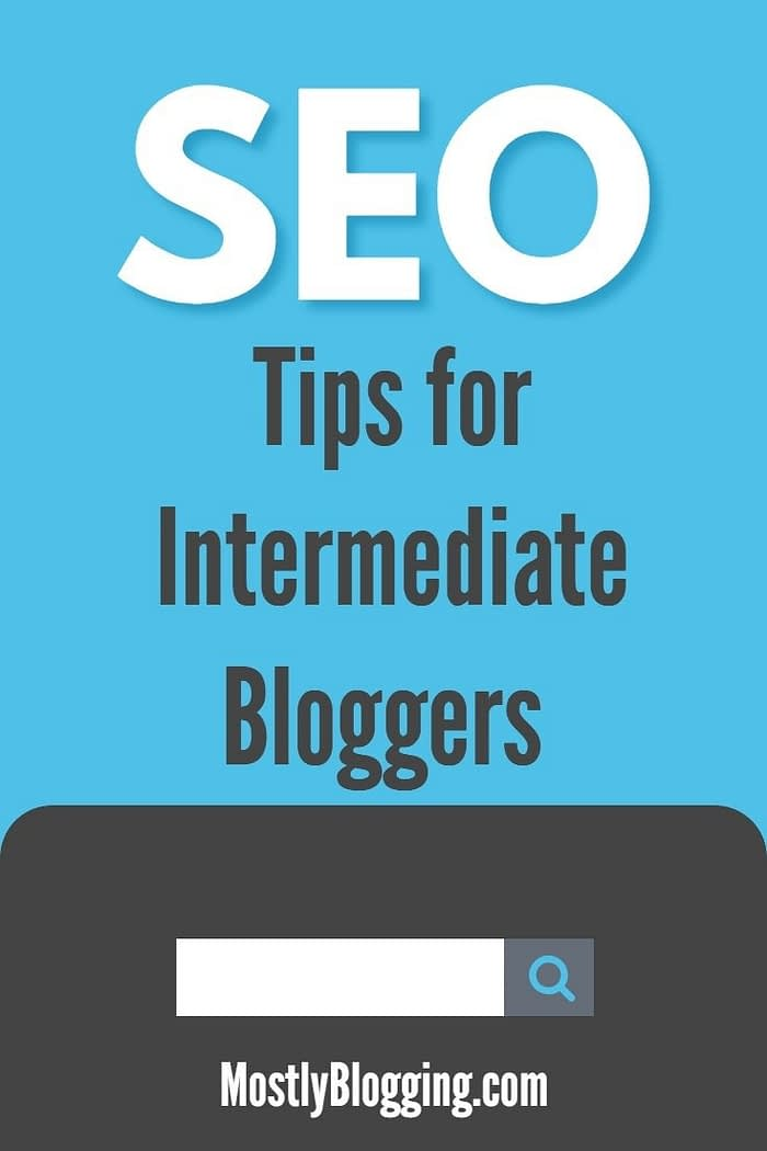 5 SEO tips for intermediate bloggers