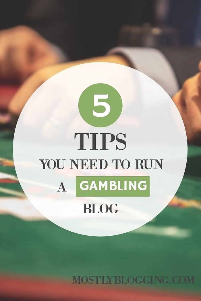 How to run a gambling games blog, 5 ways