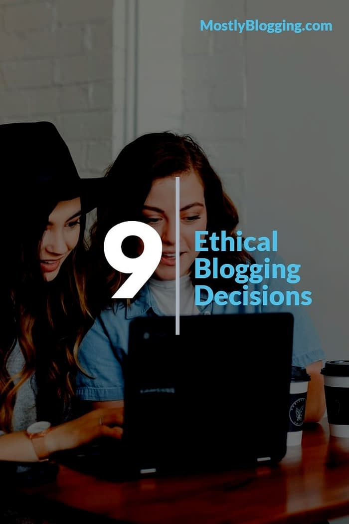 Ethical blogging decisions