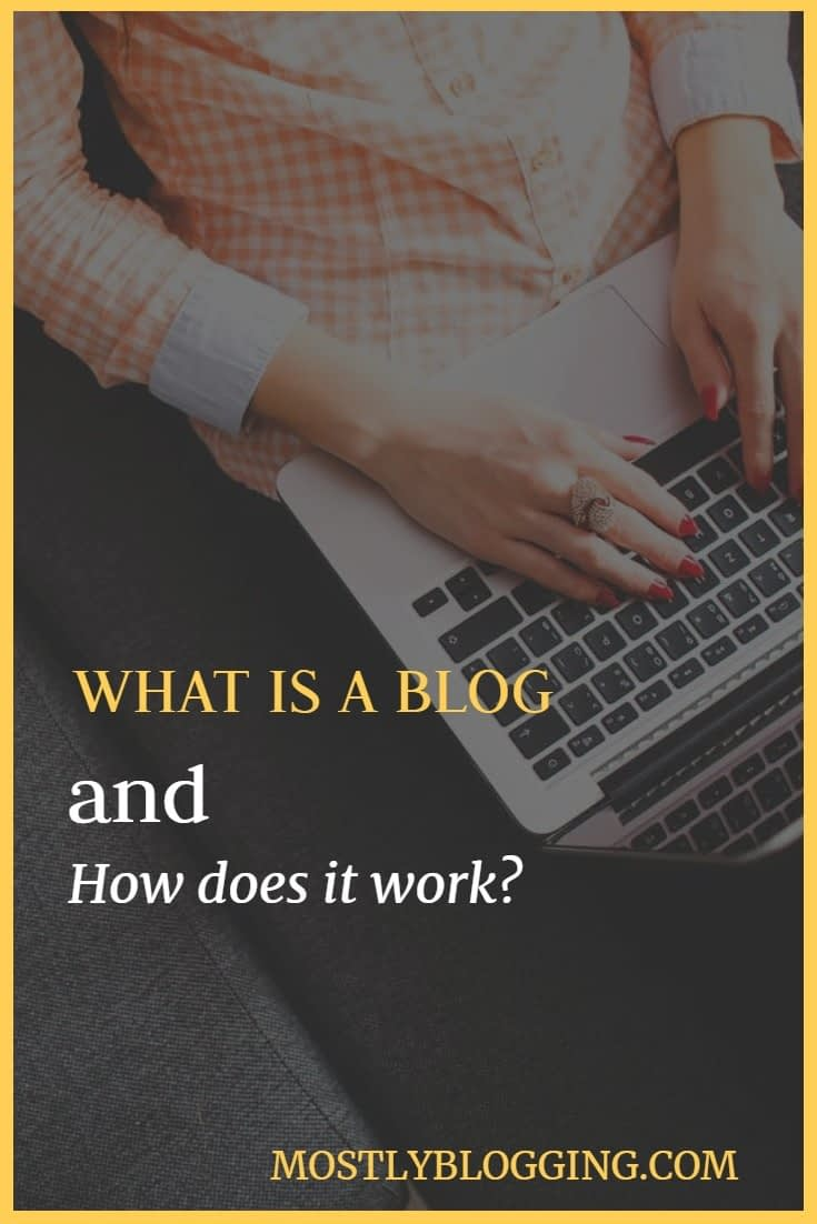 What Is a Blog and How Does It Work? 5 Hacks for Creating the Best Blog