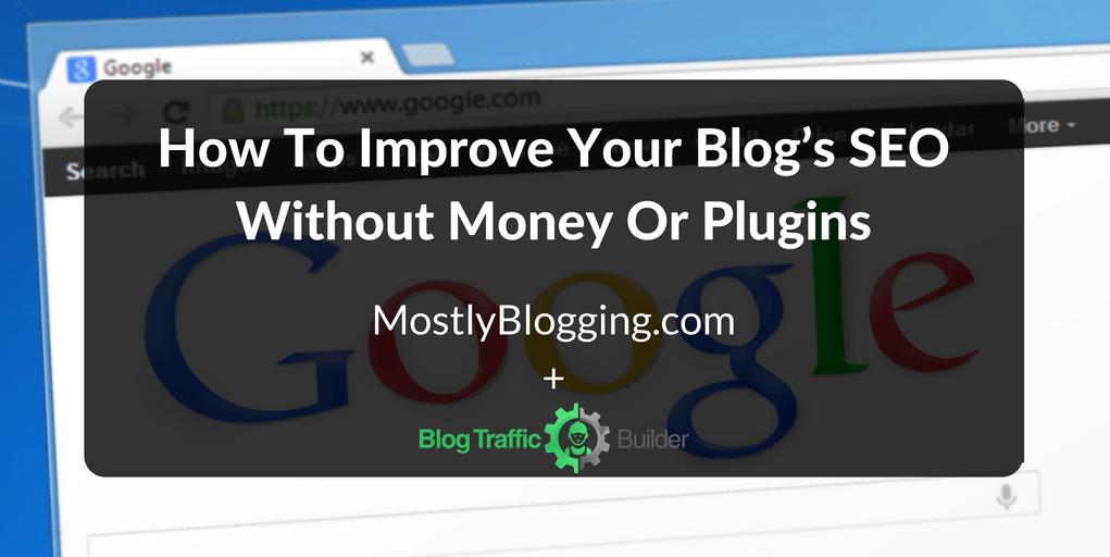 Improve your blog's SEO without money or plugins #searchengineoptimization #blogging