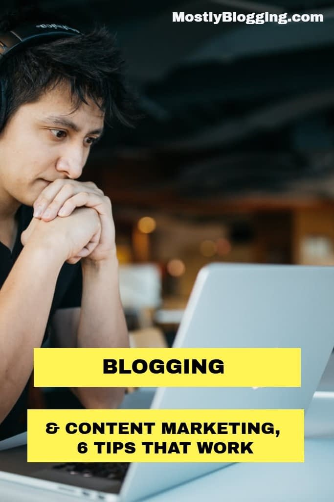 Blogging and Content Marketing: How to Create Better Content in 2021, 6 Ways