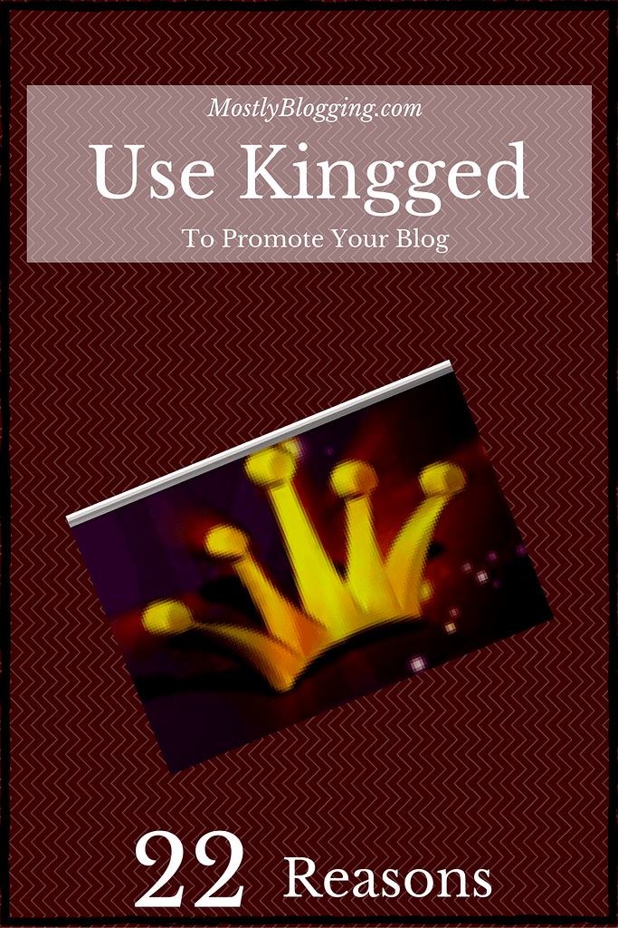 Kingged brings #bloggers traffic since it encourages #blog promotion