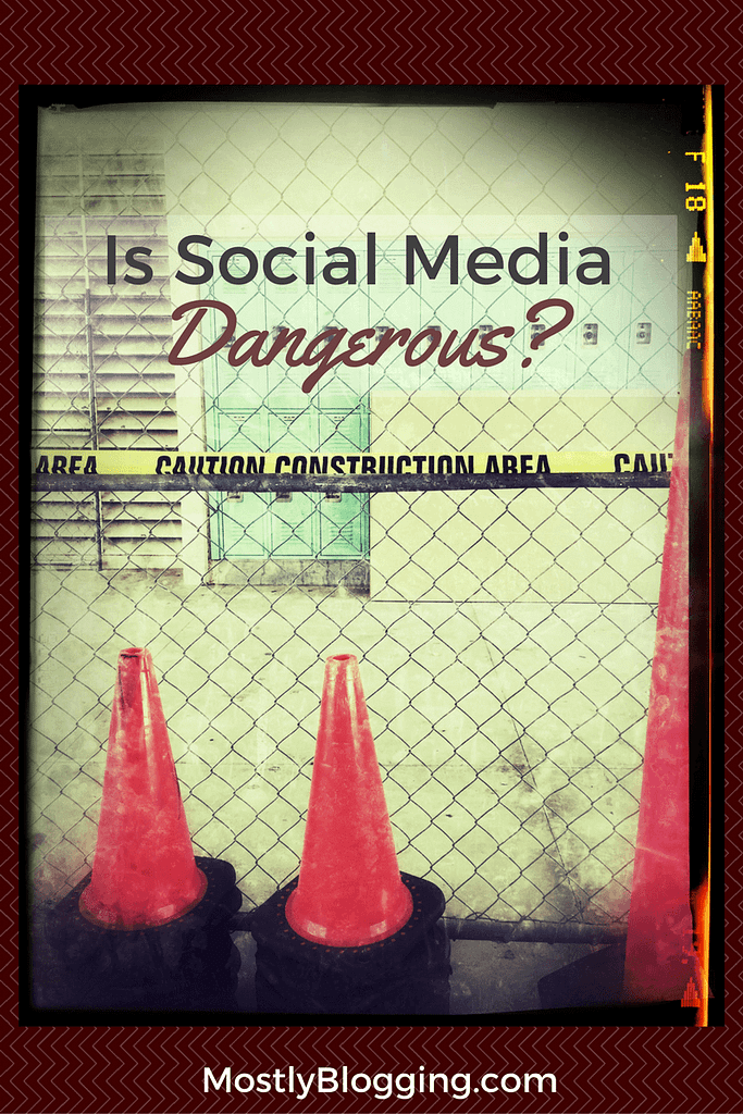 Social Media Sites can be dangerous to use for #blogging