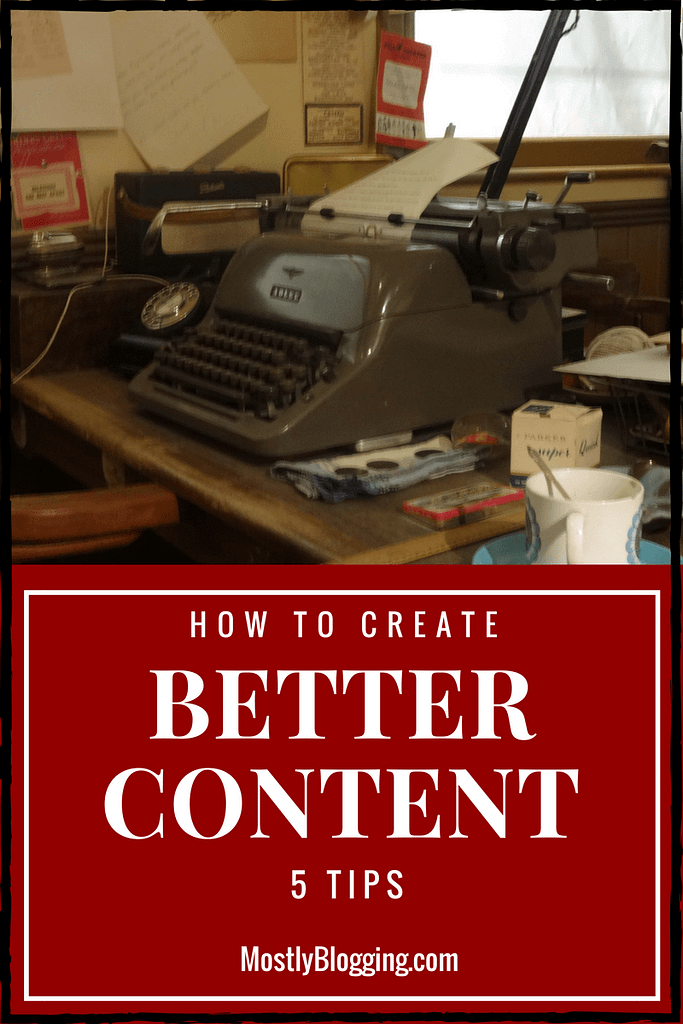 Do you want to be a better content creator? 5 tips