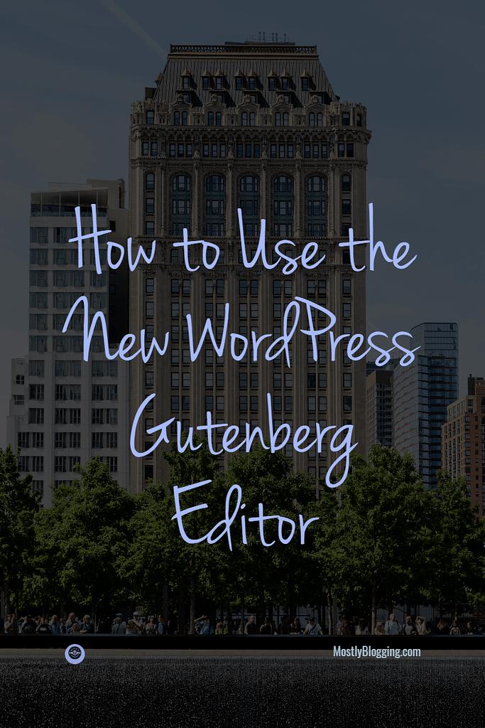 How to use the new WordPress Gutenberg Editor