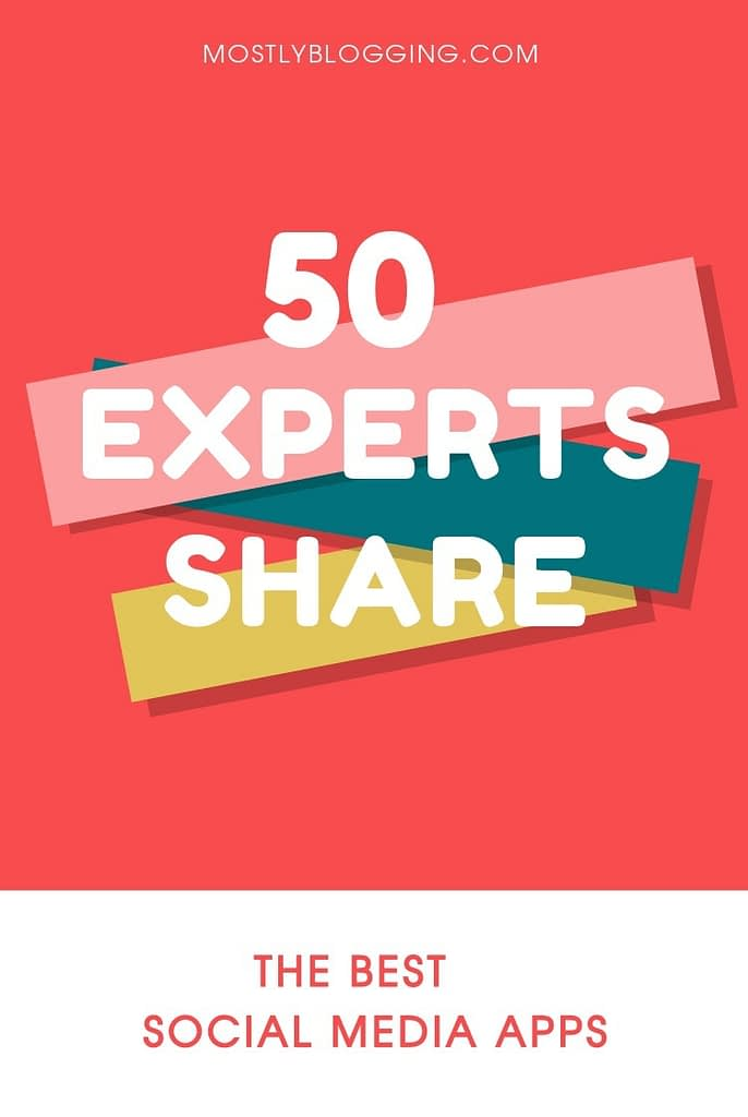50 Experts Share Their Best Free Social Media Apps