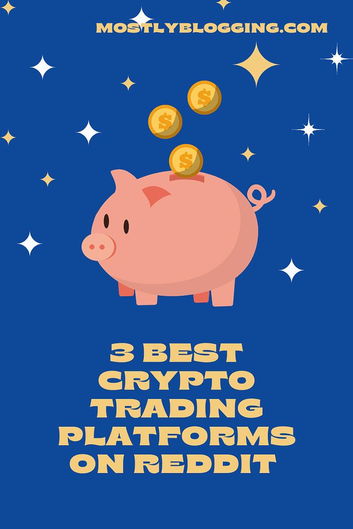 best crypto trading platform Reddit