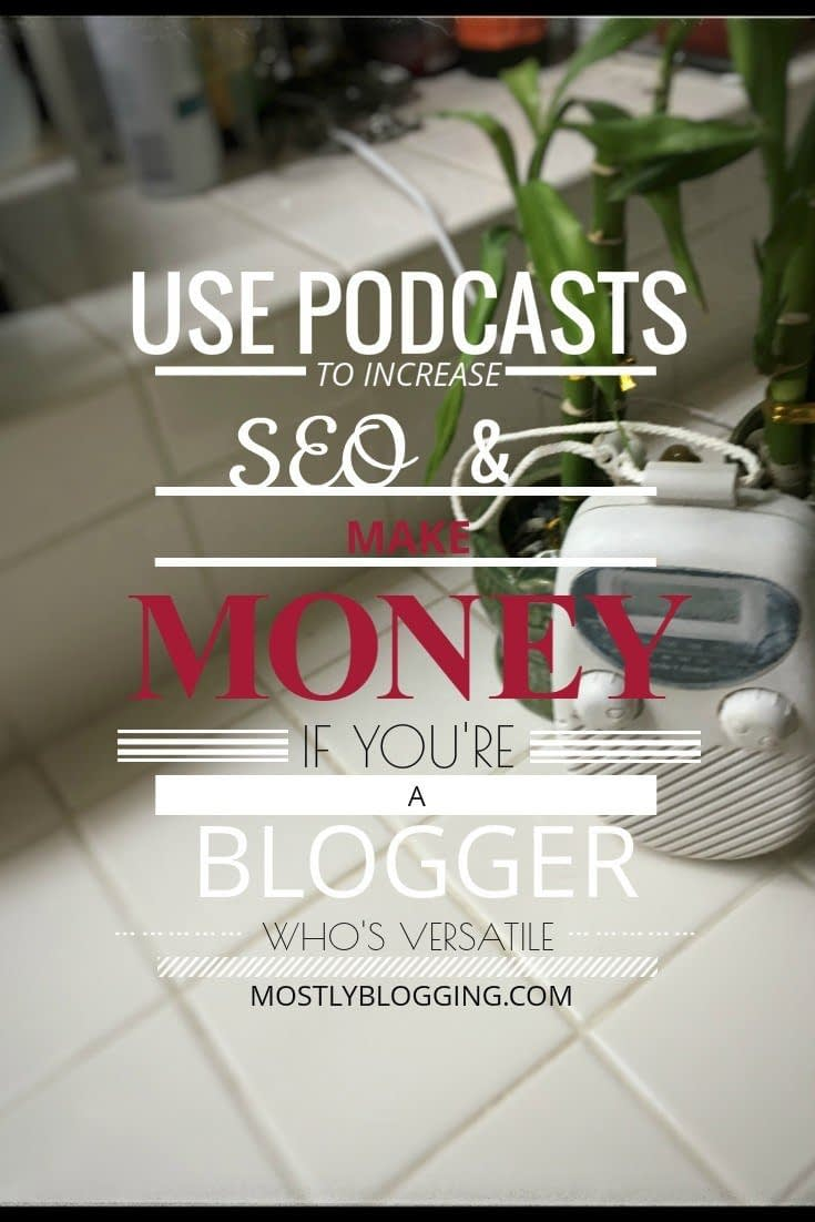 Podcasts help bloggers increase #SEO and money