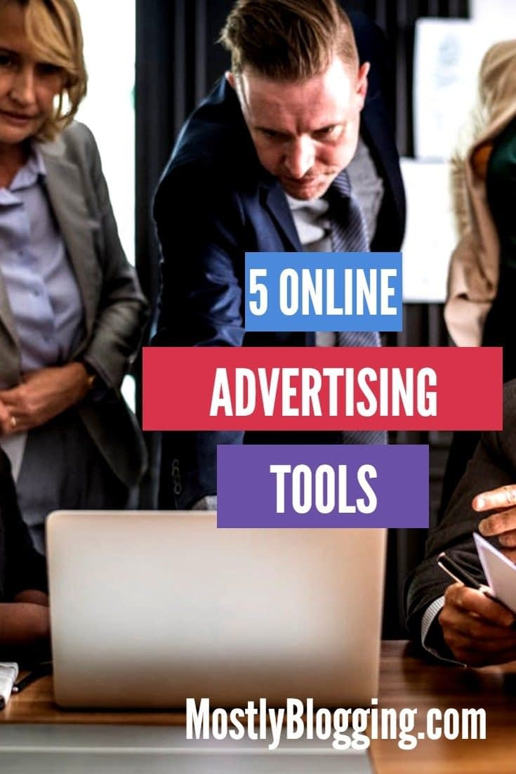 5 Online Advertising Tools You Need to Make Blogging More Affordable