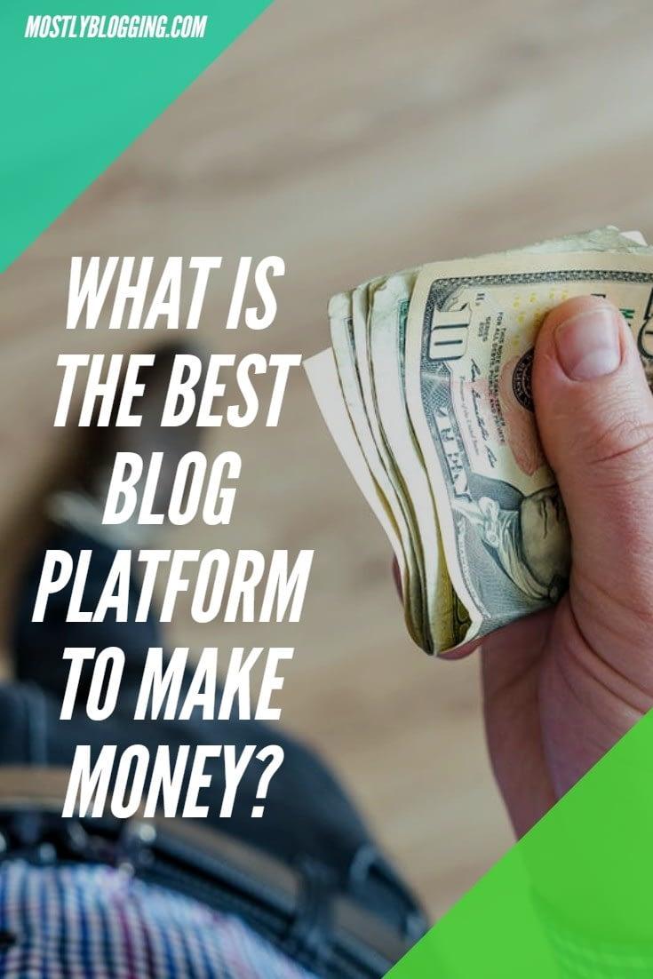 Best blogging platform to make money
