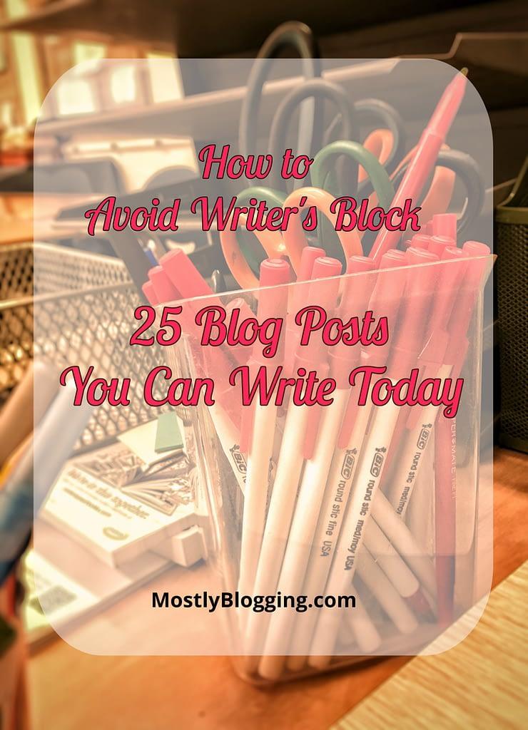 25 ways to avoid Writer's Block