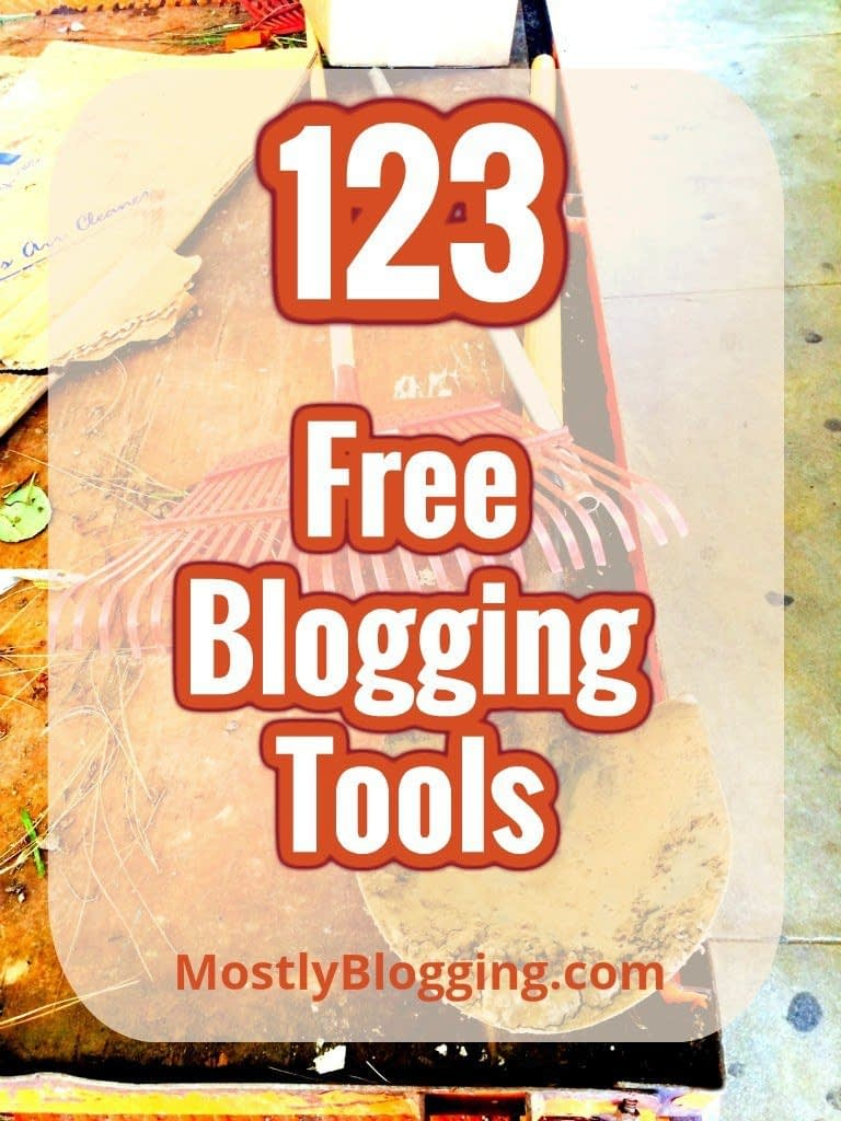 123 Free Blogging Tools will help #bloggers save time #blogging