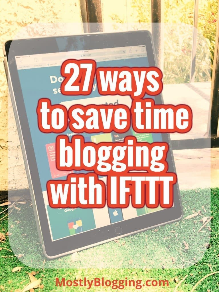 What is IFTTT a tool that will save you time #blogging in 27 ways