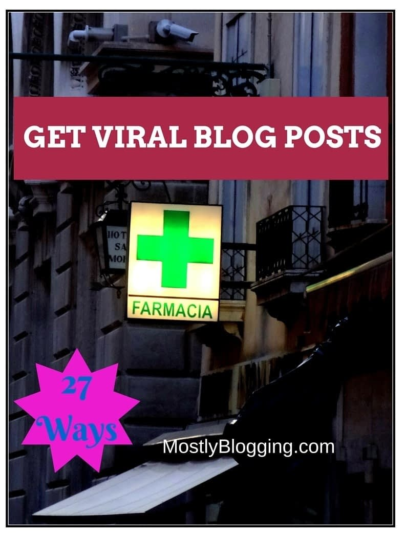 27 Ways to Make Your Blog Posts go Viral