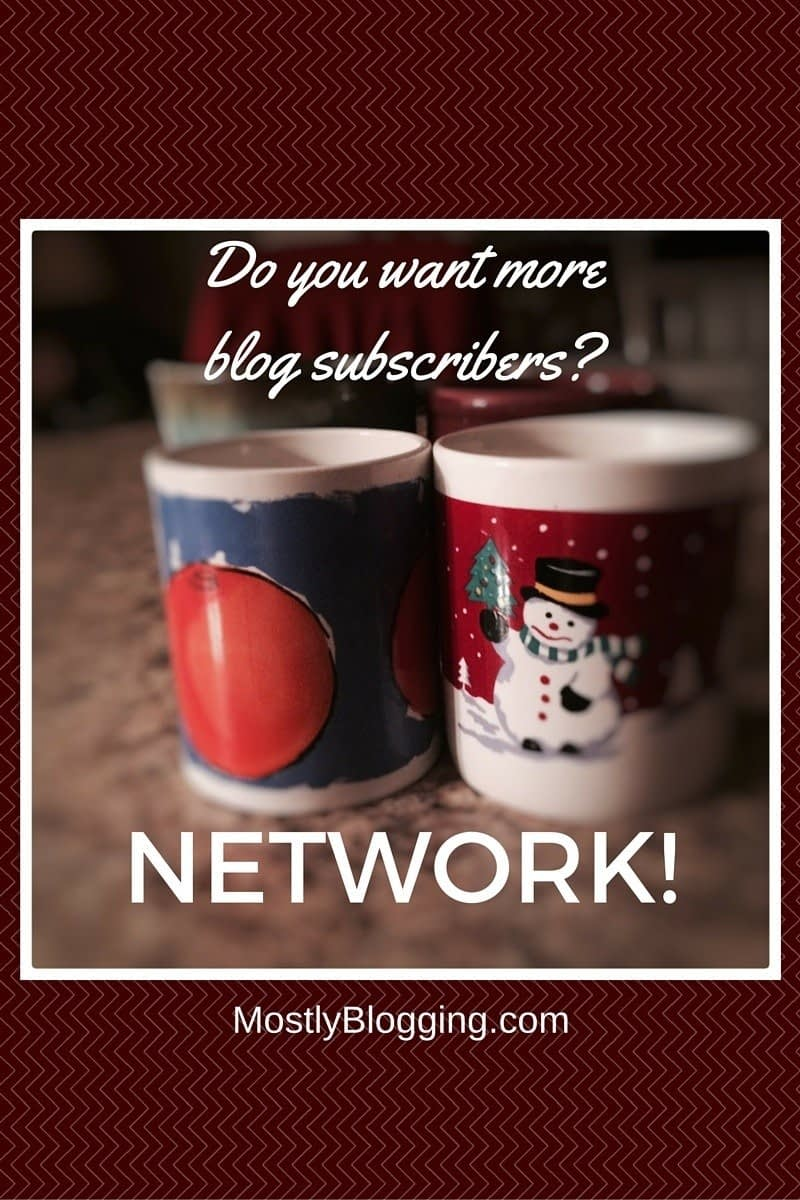 Bloggers should network to get more subscribers