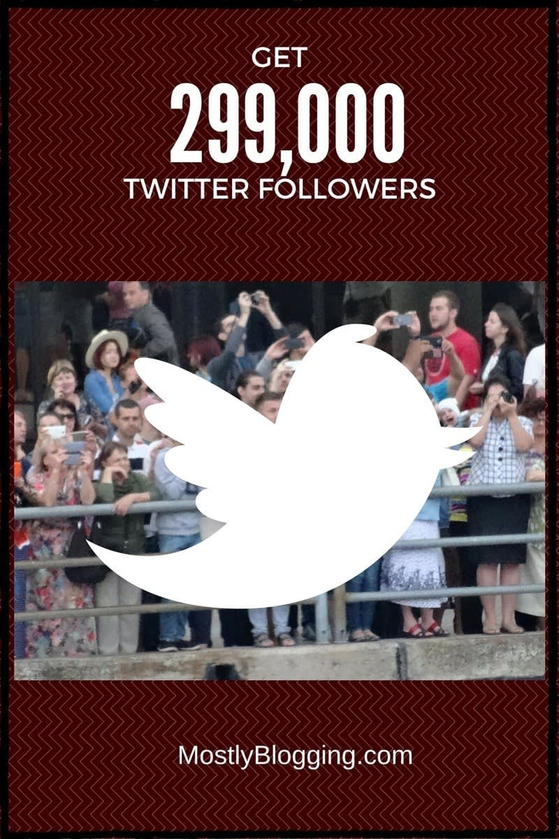 #Bloggers can get 299,000 Twitter followers. Click to see how. MostlyBlogging.com