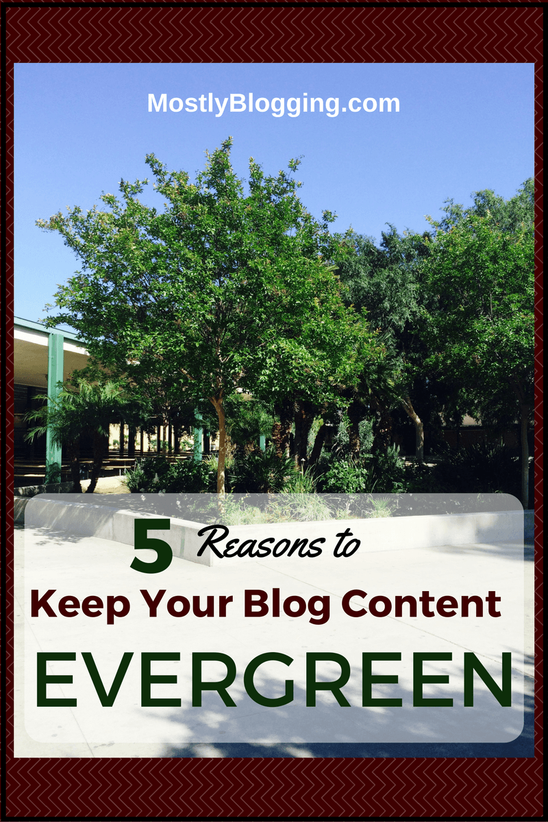 5 Reasons #bloggers should write evergreen content when #blogging. Click to see why