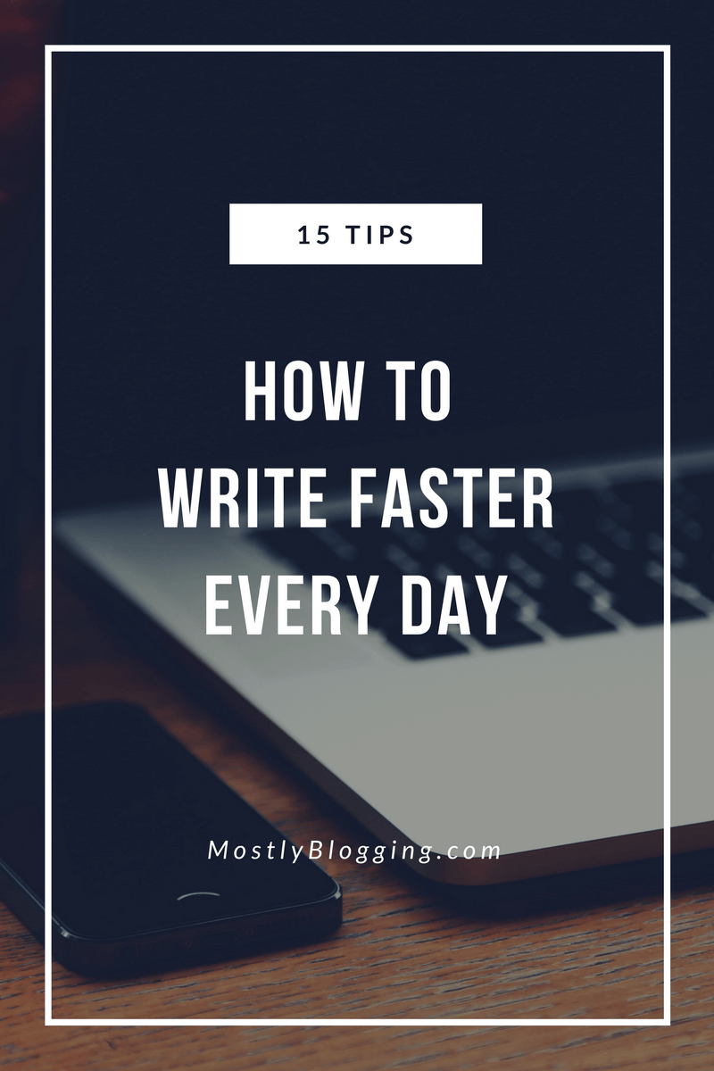 How to write faster, 15 tips
