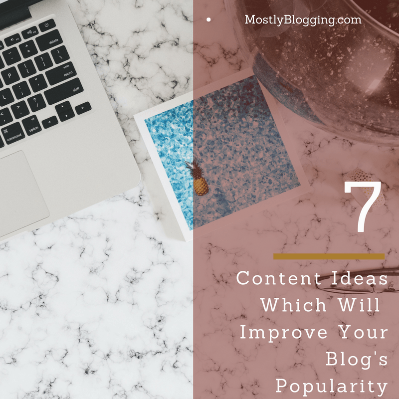 7 types of quality content you need to have a popular blog