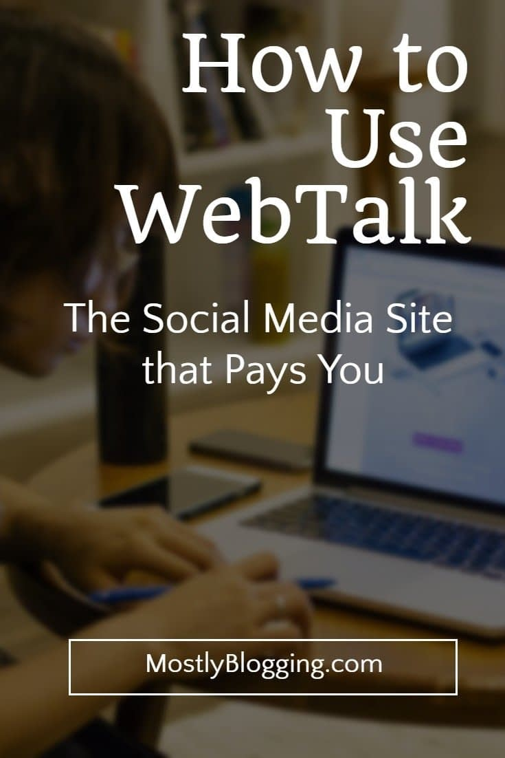 How to use WebTalk, a pay per lead social media site.